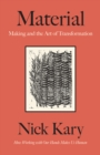 Material : Making and the Art of Transformation - Book