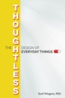 The Thoughtless Design of Everyday Things - Book