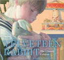 The Velveteen Rabbit Hardcover : The Classic Edition (New York Times Bestseller Illustrator, Classic Childrens Book, Family Gift, Holiday Traditions, Easter) - Book