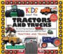 Kids Meet the Tractors and Trucks : An exciting mechanical and educational experience awaits you when you meet tractors and trucks - Book