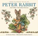 Classic Tale of Peter Rabbit: And Other Cherished Stories - Book