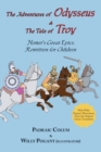 R Adventures of Odysseus & the Tale of Troy, the; Homer's Great Epics - Book
