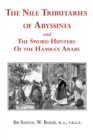 The Nile Tributaries of Abyssinia and the Sword Hunters of the Hamran Arabs - Book