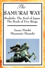 The Samurai Way, Bushido : The Soul of Japan and the Book of Five Rings - Book