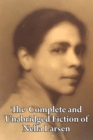The Complete and Unabridged Fiction of Nella Larsen - Book