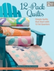 12-Pack Quilts : Simple Quilts That Start with 12 Fat Quarters - Book