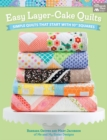 "Easy Layer-Cake Quilts : Simple Quilts That Start with 10"" Squares - eBook"