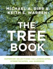 Tree Book: Superior Selections for Landscapes, Streetscapes and Gardens - Book