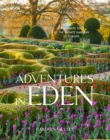 Adventures in Eden: An Intimate Tour of the Private Gardens of Europe - Book
