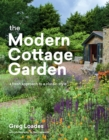 Modern Cottage Garden: A Fresh Approach to a Classic Style - Book