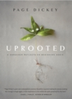 Uprooted: A Gardener Reflects on Beginning Again - Book
