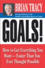 Goals! : How to Get Everything You Want -- Faster Than You Ever Thought Possible - eBook