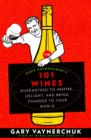 Gary Vaynerchuk's 101 Wines : Guaranteed to Inspire, Delight, and Bring Thunder to Your World - eBook