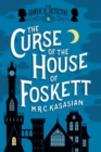 The Curse of the House of Foskett - The Gower Street Detective: Book 2 - Book