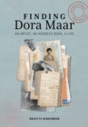 Finding Dora Maar - An Artist, an Address Book, a Life - Book