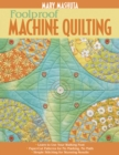 Foolproof Machine Quilting : Learn to Use Your Walking Foot - Paper-Cut Patterns for No Marking, No Math - Simple Stitching for Stunning Results - eBook
