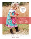 Little Girls, Big Style : Sew a Boutique Wardrobe from 4 Easy Patterns - eBook