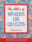 The ABCs of Words on Quilts : Applique & Embroidery - Lettering Techniques - Beautiful Projects - 6 Complete Alphabets - eBook