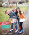 We Love to Sew : 28 Pretty Things to Make: Jewelry, Headbands, Softies, T-Shirts, Pillows, Bags & More - Book