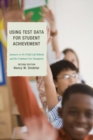 Using Test Data for Student Achievement : Answers to No Child Left Behind - eBook