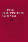 The Brothers Grimm: 101 Fairy Tales - Book