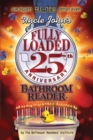 Uncle John's Fully Loaded 25th Anniversary Bathroom Reader - eBook