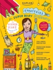 Kaplan ACT Strategies for Super Busy Students : 15 Simple Steps to Tackle the ACT While Keeping Your Life Together - eBook
