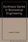 Synthesis Series in Biomedical Engineering : v. 8 - Book