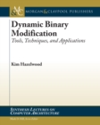 Dynamic Binary Modification : Tools, Techniques and Applications - eBook
