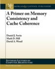A Primer on Memory Consistency and Cache Coherence - Book