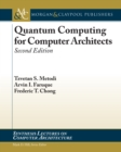 Quantum Computing for Computer Architects : Second Edition - eBook