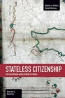 Stateless Citizenship: The Palestinian-arab Citizens Of Israel : Studies in Critical Social Sciences, Volume 54 - Book