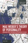 Max Weber's Theory Of Personality: Individuation, Politics And Orientalism In The Sociology Of Religion : Studies in Critical Social Sciences, Volume 56 - Book