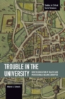 Trouble In The University: How The Education Of Health Care Professionals Became Corrupted : Studies in Critical Social Sciences, Volume 71 - Book
