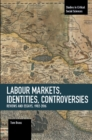 Labour Markets, Identities, Controversies : Reviews and Essays, 1982-2016 - Book