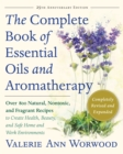 The Complete Book of Essential Oils and Aromatherapy, Revised and Expanded : Over 800 Natural, Nontoxic, and Fragrant Recipes to Create Health, Beauty, and Safe Home and Work Environments - eBook