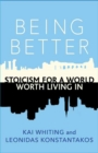 Being Better : Stoicism for a World Worth Living in - Book