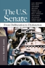 The U.S. Senate : From Deliberation to Dysfunction - Book
