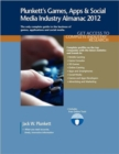 Plunkett's Games, Apps and Social Media Industry Almanac 2012 - Book