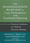 Transdiagnostic Road Map to Case Formulation and Treatment Planning : Practical Guidance for Clinical Decision Making - Book