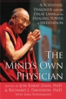 The Mind's Own Physician : A Scientific Dialogue with the Dalai Lama on the Healing Power of Meditation - Book