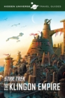 Hidden Universe Travel Guides: Star Trek : The Klingon Empire - Book