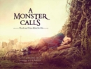 A Monster Calls : The Art and Vision Behind the Film - Book