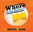 Where Is the Rocket? - Book