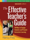 The Effective Teacher's Guide, Second Edition : 50 Ways to Engage Students and Promote Interactive Learning - eBook