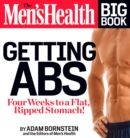 The Men's Health Big Book: Getting Abs : Get a Flat, Ripped Stomach and Your Strongest Body Ever--in Four Weeks - Book