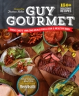 Guy Gourmet : Great Chefs' Best Meals for a Lean & Healthy Body: A Cookbook - Book
