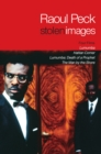Stolen Images : Lumumba and the Early Films of Raoul Peck - Book