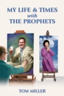 My Life and Times with the Prophets - Book