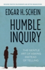 Humble Inquiry : The Gentle Art of Asking Instead of Telling - eBook